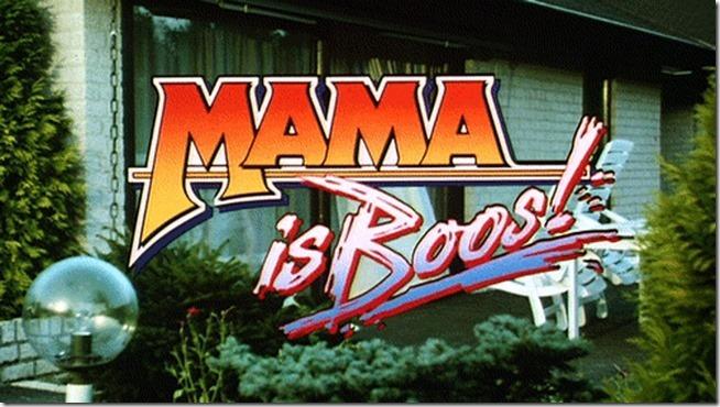 Mama Is Boos (1)