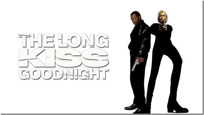 Long Kiss Goodnight (12)