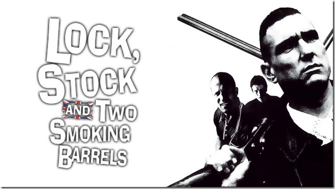 Lock, Stock and Two Smoking Barrels  (4)