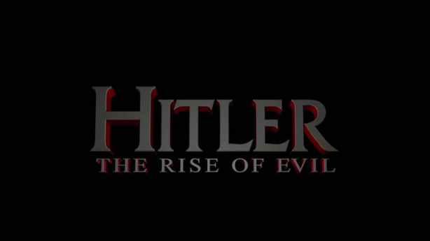 Hitler - The Rise Of Evil (1)